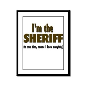 I'm the Sheriff Framed Panel Print
