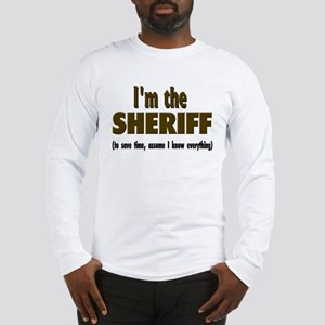 I'm the Sheriff Long Sleeve T-Shirt