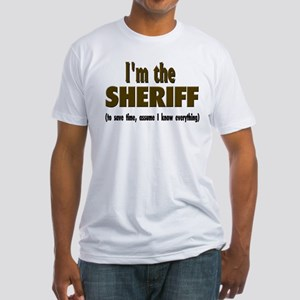 I'm the Sheriff Fitted T-Shirt