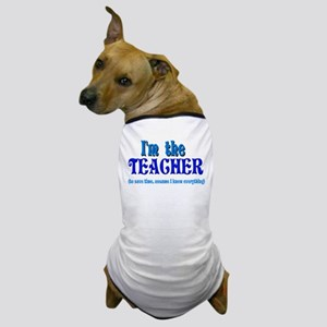 I'm the Teacher Dog T-Shirt