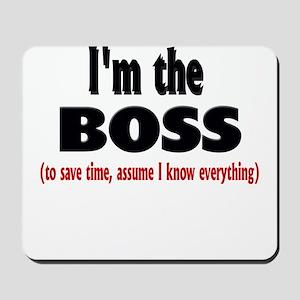 I'm the Boss Mousepad