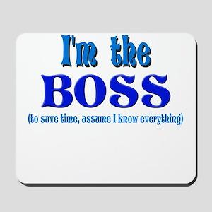 I'm the Boss- Blue Mousepad
