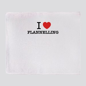 I Love FLANNELLING Throw Blanket