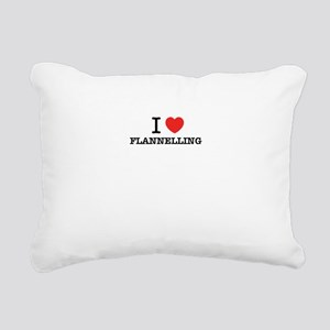 I Love FLANNELLING Rectangular Canvas Pillow