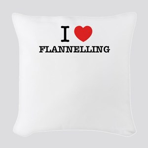 I Love FLANNELLING Woven Throw Pillow