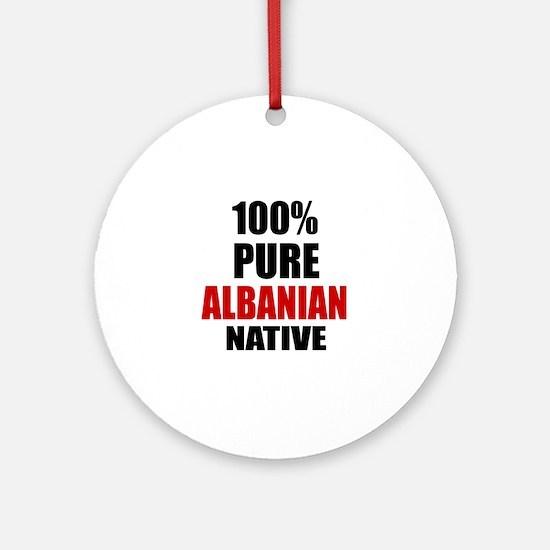 100 % Pure Albanian Native Round Ornament