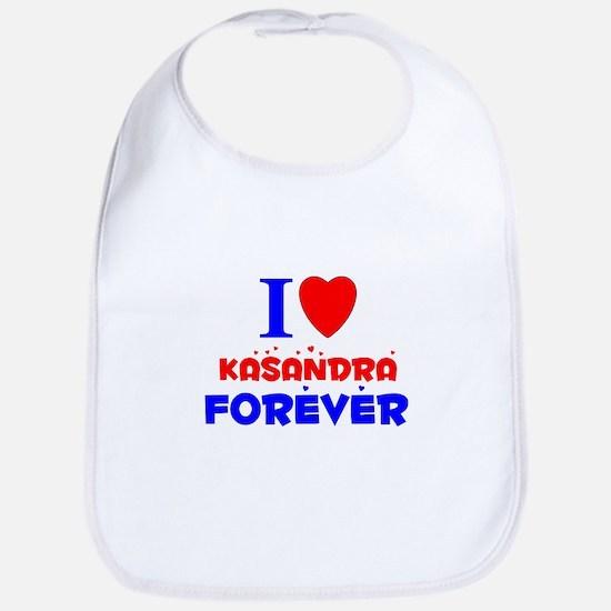 I Love Kasandra Forever - Bib