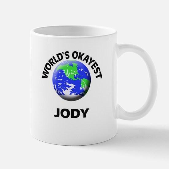 World's Okayest Jody Mugs