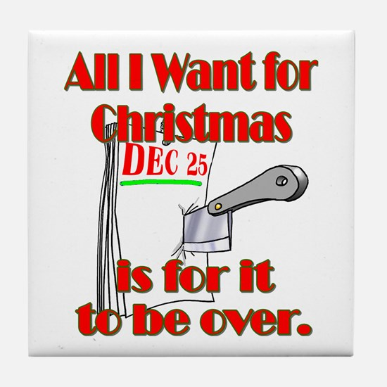 All I Want For Christmas Tile Coaster