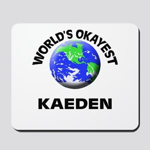World's Okayest Kaeden Mousepad