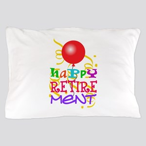 Happy Retirement Pillow Case
