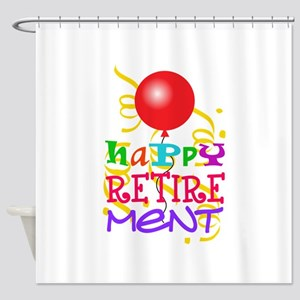 Happy Retirement Shower Curtain