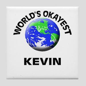 World's Okayest Kevin Tile Coaster