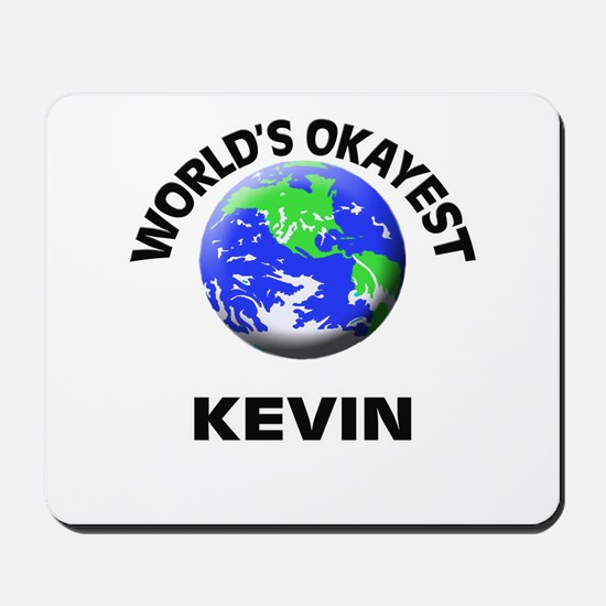 World's Okayest Kevin Mousepad