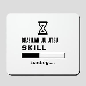 Brazilian Jiu-Jitsu Skill Loading..... Mousepad