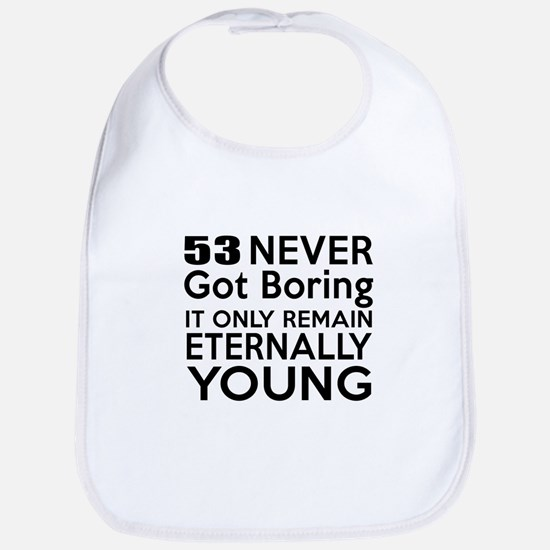 53 Eternally Young Birthday Designs Bib