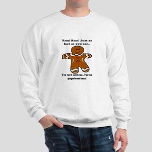 GINGERBREAD MAN! Sweatshirt