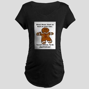 GINGERBREAD MAN! Maternity Dark T-Shirt