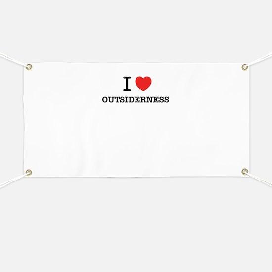 I Love OUTSIDERNESS Banner