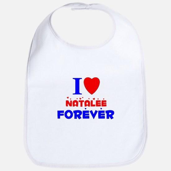 I Love Natalee Forever - Bib