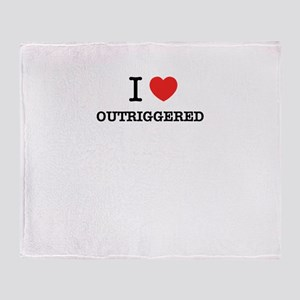 I Love OUTRIGGERED Throw Blanket