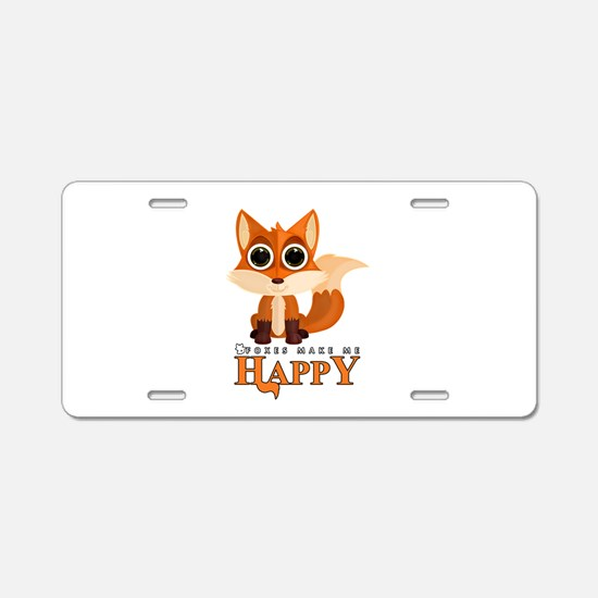 Foxes Make Me Happy Aluminum License Plate