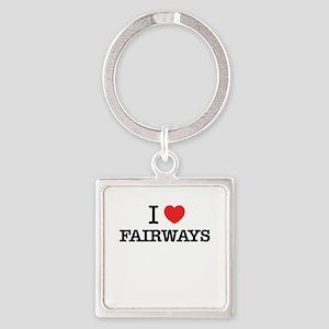 I Love FAIRWAYS Keychains