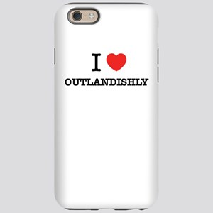 I Love OUTLANDISHLY iPhone 6/6s Tough Case