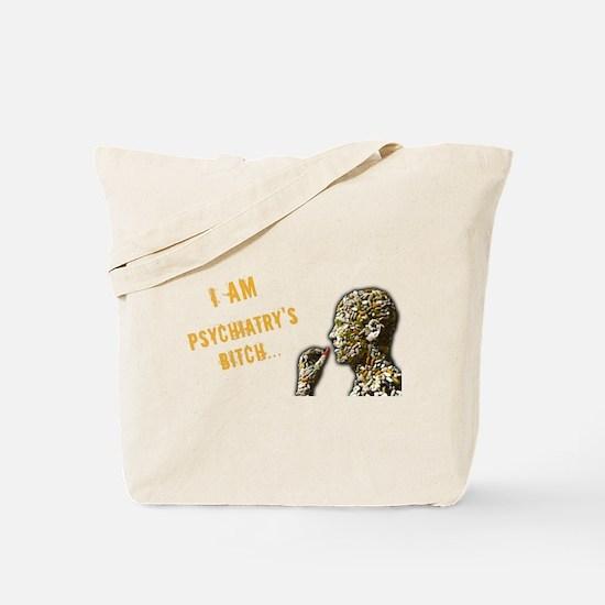 Psychiatry's Bitch Tote Bag
