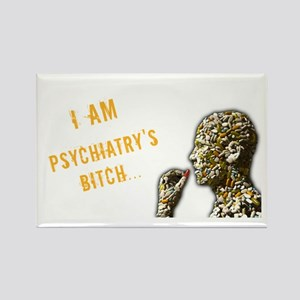 Psychiatry's Bitch Rectangle Magnet