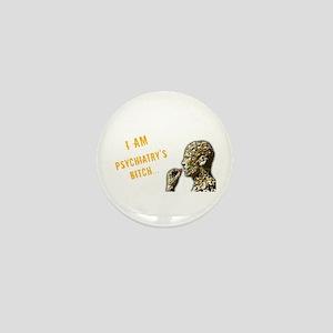Psychiatry's Bitch Mini Button