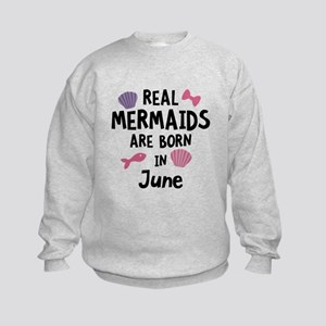 Mermaids are born in June C1757 Sweatshirt
