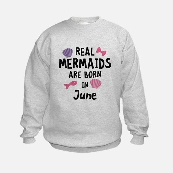Mermaids are born in June C1757 Sweatshirt