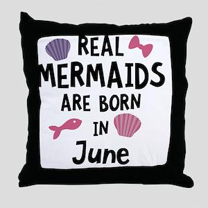 Mermaids are born in June C1757 Throw Pillow