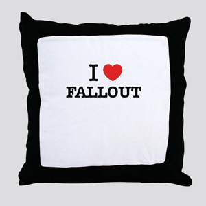 I Love FALLOUT Throw Pillow
