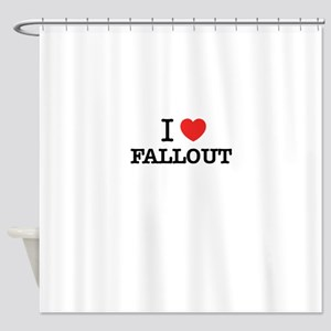I Love FALLOUT Shower Curtain