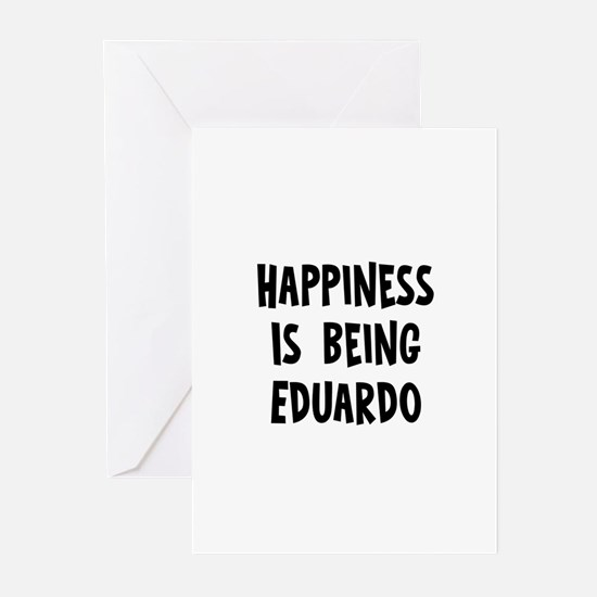 Happiness is being Eduardo Greeting Cards (Pk of 1