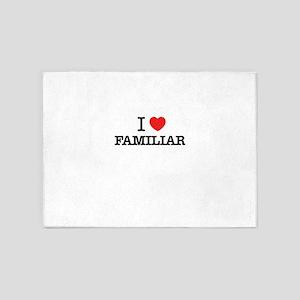 I Love FAMILIAR 5'x7'Area Rug