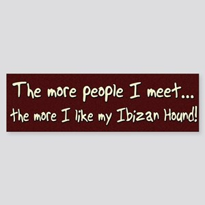 The More People Ibizan Hound Bumper Sticker