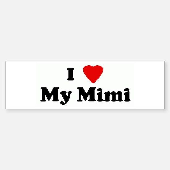 I Love My Mimi Bumper Bumper Bumper Sticker