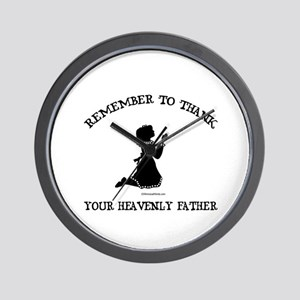 REMEMBER TO THANK YOUR HEAVENLY FATHER Wall Clock