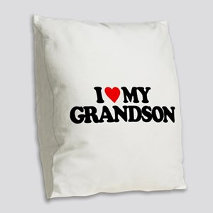 I LOVE MY GRANDSON Burlap Throw Pillow