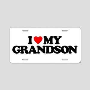 I LOVE MY GRANDSON Aluminum License Plate