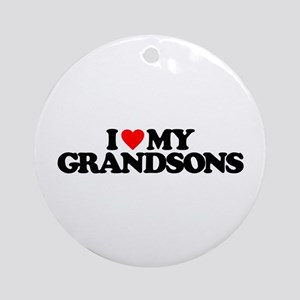 I LOVE MY GRANDSONS Round Ornament