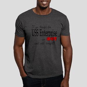 USS Enterprise was hot Dark T-Shirt