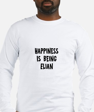 Happiness is being Elian Long Sleeve T-Shirt