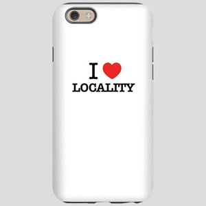 I Love LOCALITY iPhone 6/6s Tough Case