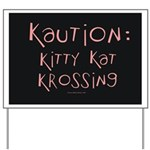 Kaution Kitty Kat Krossing Yard Sign 2