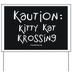 Kaution Kitty Kat Krossing Yard Sign