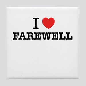 I Love FAREWELL Tile Coaster